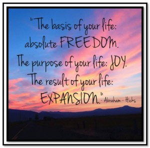 The basis of life is freedom, the purpose of life is joy, the result of life is growth