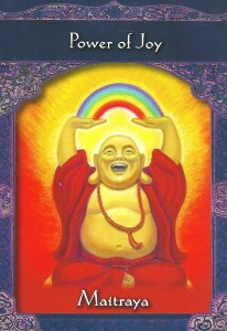 Call upon the ascended master Maitraya to increase your happiness and joy.