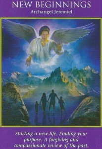 The Archangel Jeremiel New Beginnings card is from Doreen Virtue and Radleigh Valentine's Archangel Power Tarot Cards. It was drawn to help answer a question about the stressful experience of looking for work.